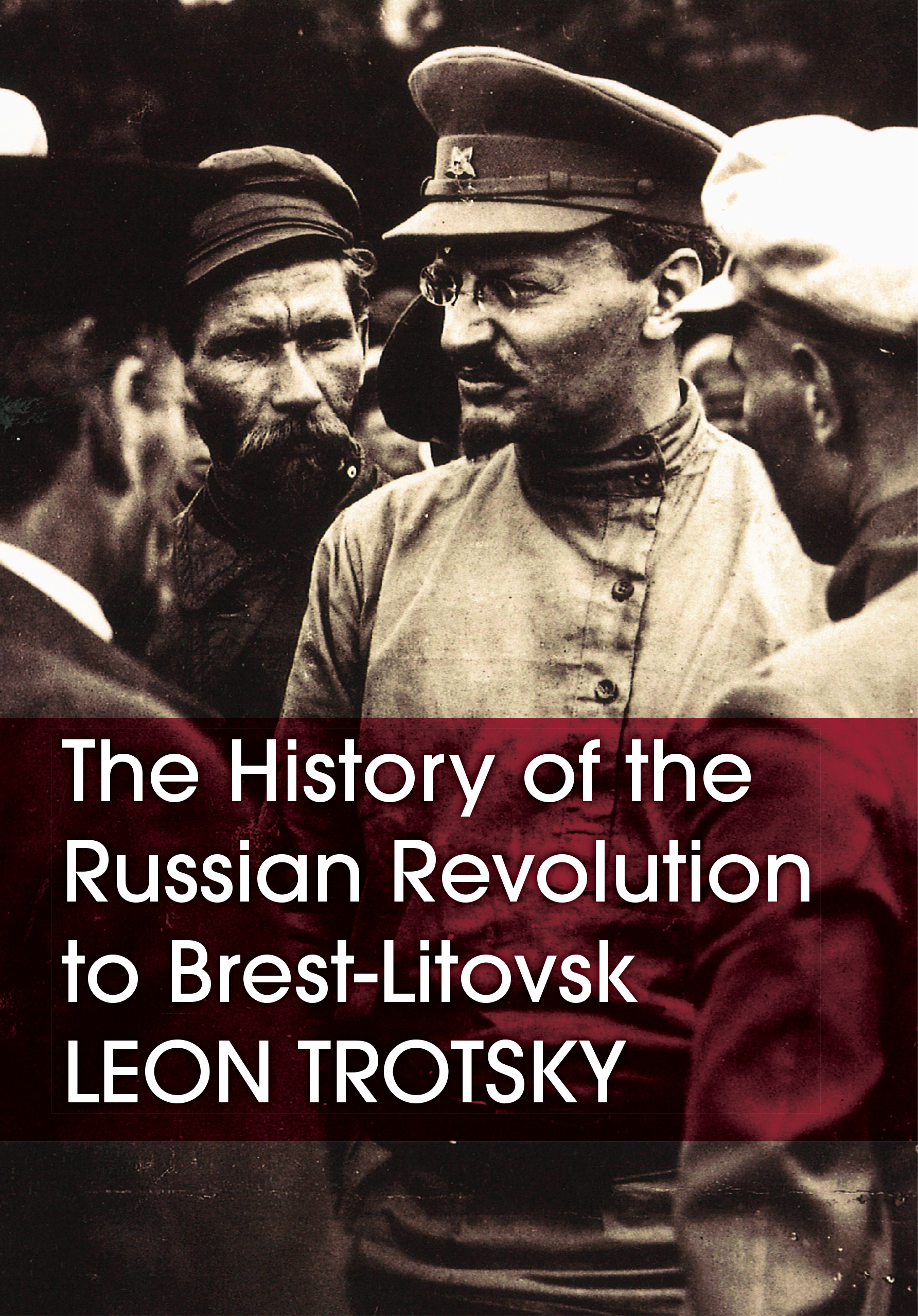 The History of the Russian Revolution to Brest-Litovsk: study guide