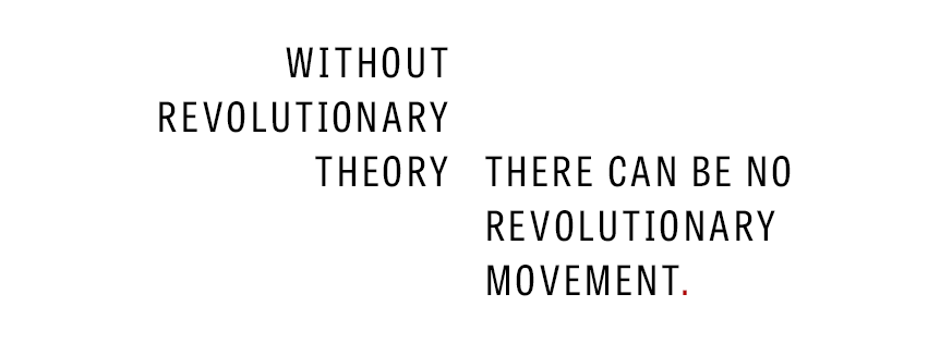 Why I Fight: without revolutionary theory, there can be no revolutionary movement